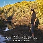 Keith Hollis & The Po' Boyz High On The Bayou