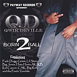Qwik Deville Born 2 Ball (Parental Advisory)