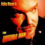 Dallas Wayne The Invisible Man