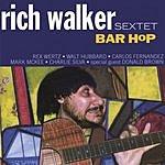 Rich Walker Sextet Bar Hop