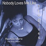 Rachale Marie Nobody Loves Me Like The Blues