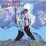 Rootsy Pierre Wat's Happen'n