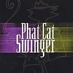 Phat Cat Swinger Phat Cat Swinger