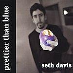 Seth Davis Prettier Than Blue