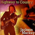 Jackson Mackay Highway To Country