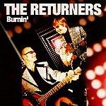 The Returners Burnin'