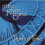 Little River Band Test Of Time