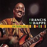 Francis Mbappe FM Tribe Vol.1