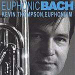 Kevin Thompson Euphonic Bach