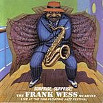 Frank Wess Suprise, Surprise - Live At The 1996 Floating Jazz Festival