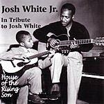 Josh White In Tribute To Josh White: House Of The Rising Son