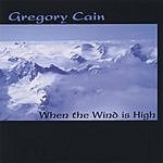 Gregory Cain When The Wind Is High
