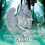 Anael Once Upon A Dream