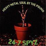 24-7 Spyz Heavy Metal Soul By The Pound