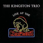 The Kingston Trio Live At The Crazy Horse