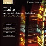 The Sixteen Hodie: An English Christmas Collection