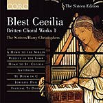 The Sixteen Blest Cecilia: Britten Choral Works 1