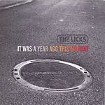 The Licks It Was A Year Ago This Monday