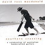 David Ross Macdonald Southern Crossing