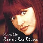 Ronni Rae Rivers Notice Me