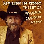 Hermann Lammers Meyer My Life In Song: The Best Of Hermann Lammers Meyer
