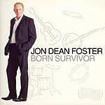 Jon Dean Foster Born Survivor