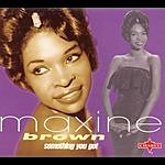 Maxine Brown Something You Got