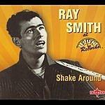 Ray Smith Shake Around
