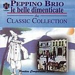 Peppino Brio Le Belle Dimenticate: The Classic Collection
