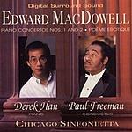 Derek Han Edward MacDowell Piano Concertos Nos.1 And 2: Poème Erotique