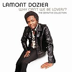 Lamont Dozier Why Can't We Be Lovers?: The Definitive Collection