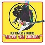 Buckethead Enter The Chicken