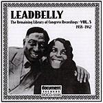 Leadbelly Leadbelly: Vol.5 (1938-1942)