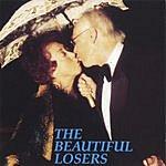 The Beautiful Losers The Beautiful Losers