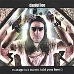 Daniel Lee Missage Is A Mirror Hold Your Breath