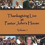 John Clark Thanksgiving Live At Pastor John's House, Vol.1