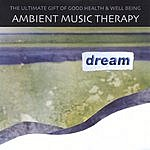 Ambient Music Therapy Dream