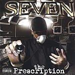 Seven The Prescription (Parental Advisory)