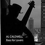 Al Caldwell Bass For Lovers