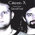 Citizen X Songs From Dead End