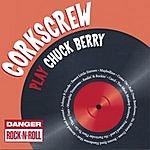 Corkscrew Corkscrew Play Chuck Berry