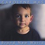 Carolyne Mas Brand New World