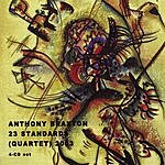 Anthony Braxton 23 Standards (Quartet) 2003