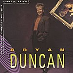 Bryan Duncan Anonymous Confessions Of A Lunatic Friend