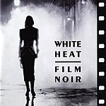 Jazz At The Movies Band White Heat: Film Noir