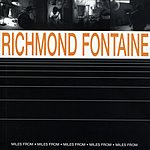 Richmond Fontaine Miles From