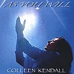Colleen Kendall As You Will