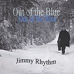 Jimmy Rhythm Out Of The Blue