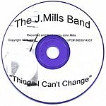 The J. Mills Band Things I Can't Change