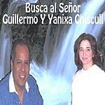 Guillermo Y Yanixa Chiscull Busca Al Señor